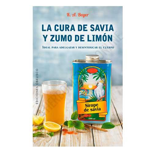 Libro La Cura de Savia y Zumo de Limón NUEVA EDICION, K. A. Beyer